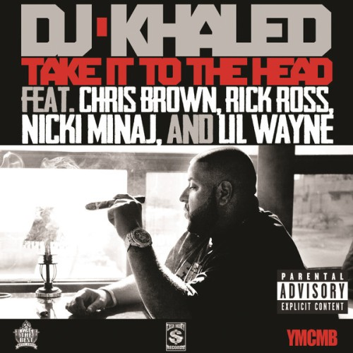 "DJ Khaled Teams Up With Chris Brown, Rick Ross & his Young Money gang in ""Take It To The Head"""